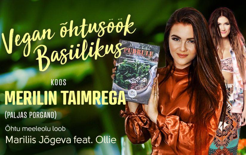 6d821f3bd98 Basiilik restorani peakoka Urmas Saare käe all valmis koostöös Paljas  Porgand blogija Merilin Taimrega restoran Basiilikule 100% vegan menüü.